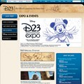 D23 - Disney twenty-three - Official Fan Organization - Disney announced today the launch of D23, the first official community for Disney fans in the Company's 85-year history. Its name pays homage to 1923, the year The Walt Disney Company was founded.  Through D23, fans will go backstage and behind closed doors to get the inside scoop from every part of Disney, while experiencing the nostalgia, adventure and fantasy of Disney as never before.  Fans can stay connected to Disney every day through D23's new Web site, www.disney.com/23 which features up-to-the-minute Disney news, feature stories, event info and more, but only D23 members will receive regular email updates on special event and merchandise opportunities exclusive to them. (Disney)